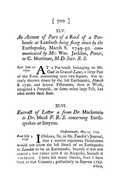 W. Jackson - An Account of Part of a Roof of a Pothouse at Lambeth Being Flung down by the Earthquake, March 8. 1749-50. Communicated by Mr. Wm. Jackson, Potter, to C. Mortimer, M.D. Secr. R. S.