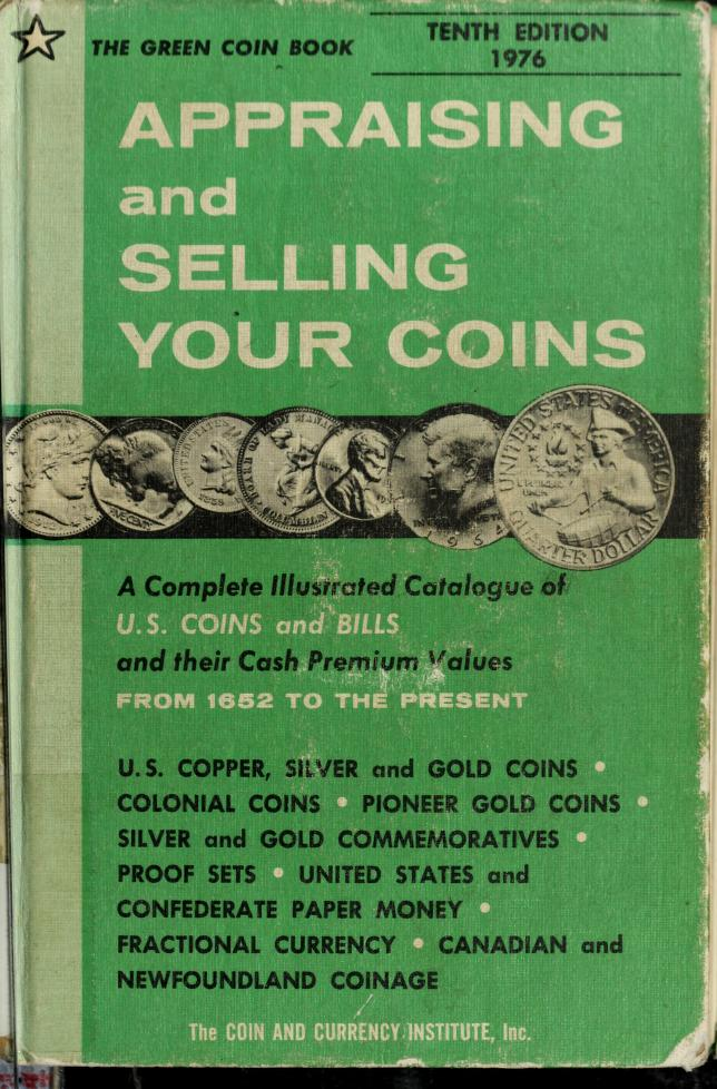 Appraising and selling your coins ... from 1652 to the present, and the complete coinage of Canada and Newfoundland from 1858 to date (The Green Coin book) by Robert Friedberg