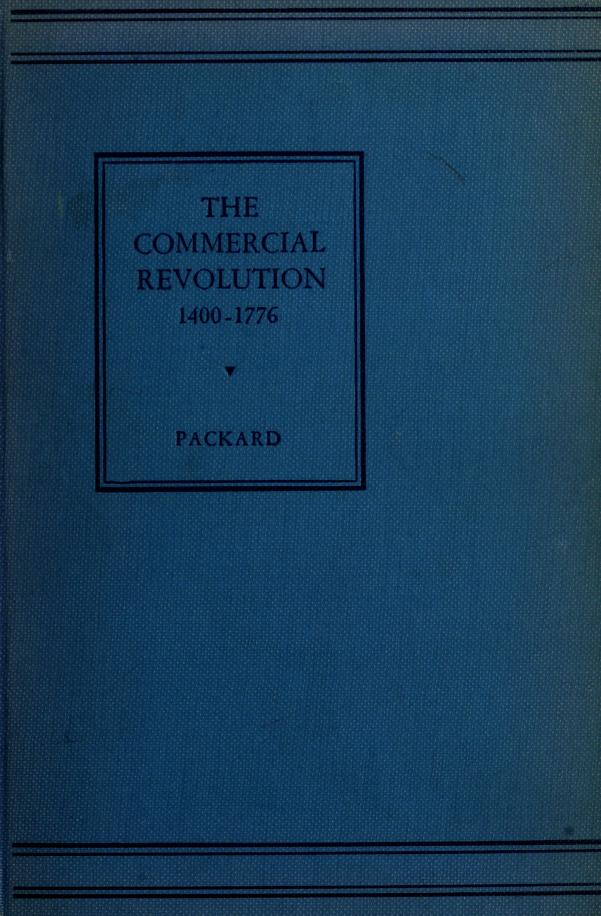 The commercial revolution, 1440-1776 by Packard, Laurence Bradford