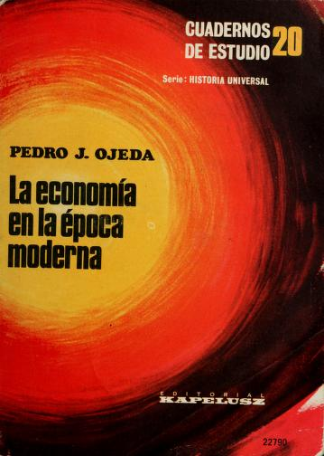 Cover of: La economía en la época moderna   Pedro J. Ojeda