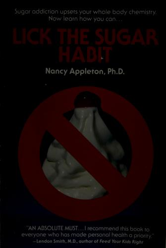 Cover of: Lick the sugar habit | Nancy Appleton