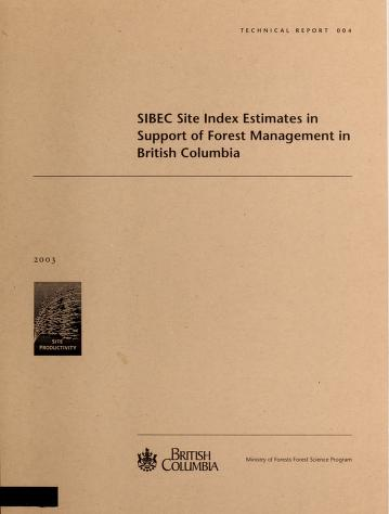 SIBEC site index estimates in support of forest management in British Columbia by Shirley Mah