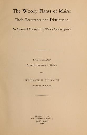The woody plants of Maine, their occurrence and distribution by Fay Hyland
